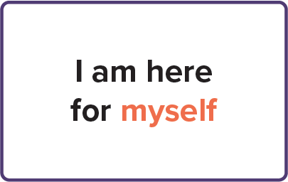 I am here for myself