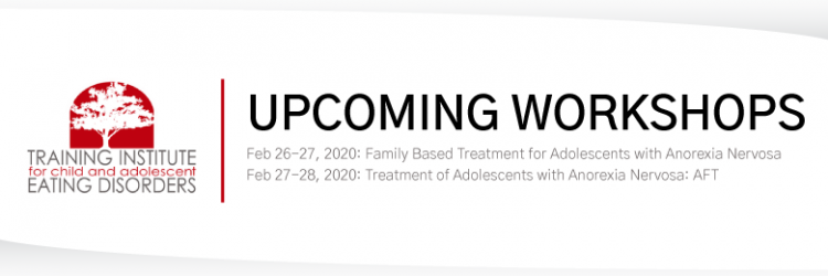 "Institute Workshops - ""Family Based Treatment for Adolescents with Anorexia Nervosa"" and ""Treatment of Adolescents with Anorexia Nervosa: Adolescent Focused Therapy (AFT)"""