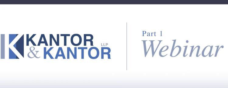 Kantor & Kantor- Part 1 Webinar