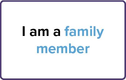 I am a family member
